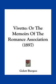 Vivette: Or the Memoirs of the Romance Association (1897) by Gelett Burgess