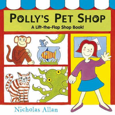 Polly's Pet Shop by Nicholas Allan