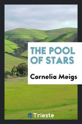 The Pool of Stars by Cornelia Meigs image