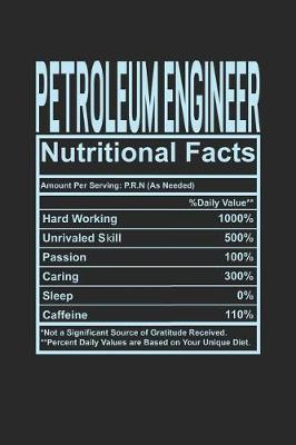 Petroleum Engineer Nutritional Facts by Dennex Publishing