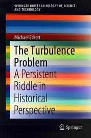 The Turbulence Problem by Michael Eckert