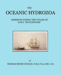 The Oceanic Hydrozoa by T.H. Huxley image