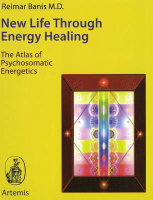 New Life Through Energy Healing by Reimar Banis image