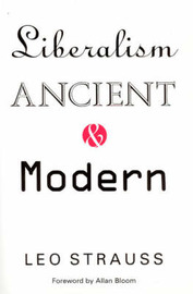 Liberalism Ancient and Modern by Leo Strauss