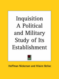 Inquisition a Political and Military Study of Its Establishment (1923) by Hoffman Nickerson image