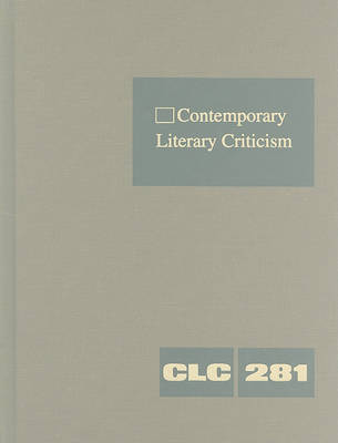 Contemporary Literary Criticism, Volume 281 image