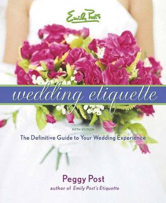 Emily Posts Guide to Wedding E by Peggy Post image