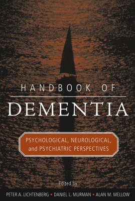 Handbook of Dementia: Psychological, Neurological and Psychiatric Perspectives