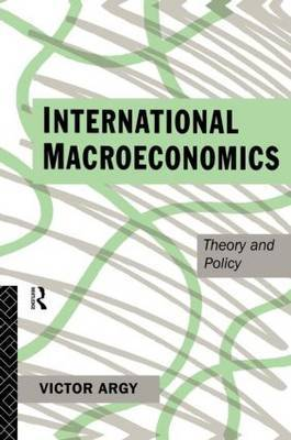 International Macroeconomics by Victor Argy