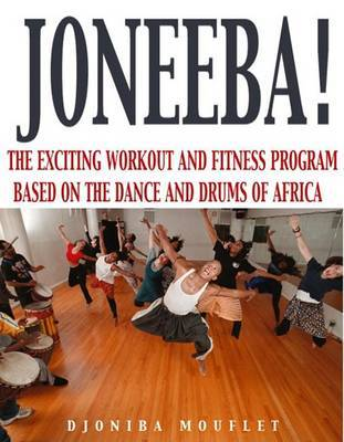 Joneeba: The Exiting Workout and Fitness Program with the Dances and Drums of Africa by Djoniba Mouflet image