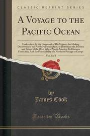 A Voyage to the Pacific Ocean, Vol. 2 of 3 by Cook