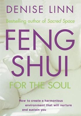 Feng Shui for the Soul by Denise Linn