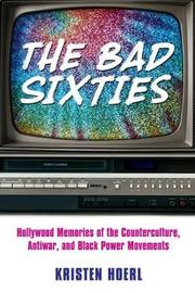The Bad Sixties by Kristen Hoerl