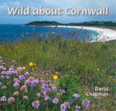 Wild About Cornwall by David Chapman
