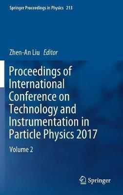 Proceedings of International Conference on Technology and Instrumentation in Particle Physics 2017 image