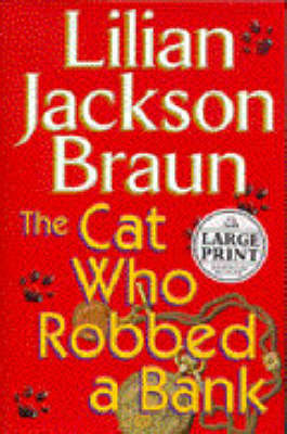 The Cat Who Robbed a Bank by Lilian Jackson Braun image