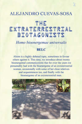 The Extraterrestrial Biotagonists by Alejandro Cuevas Sosa