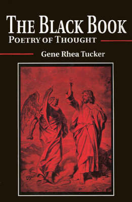 The Black Book: Poetry of Thought by Gene Rhea Tucker