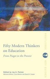 Fifty Modern Thinkers on Education image