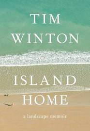 Island Home by Tim Winton
