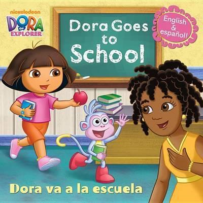 Dora Goes to School/Dora Va a la Escuela by Random House