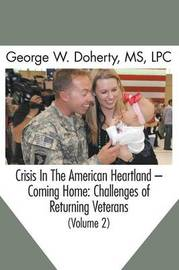 Crisis in the American Heartland -- Coming Home by George W. Doherty