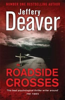 Roadside Crosses: Book 2 by Jeffery Deaver