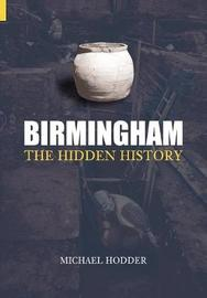 Birmingham: The Hidden History by Michael Hodder image