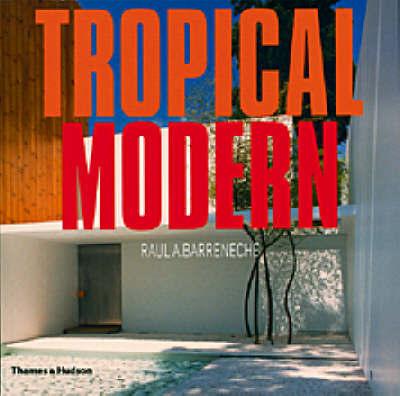 Tropical Modern by Raul A. Barreneche