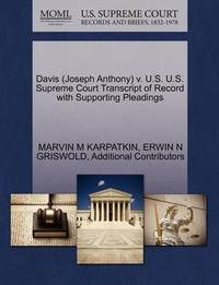 Davis (Joseph Anthony) V. U.S. U.S. Supreme Court Transcript of Record with Supporting Pleadings by Marvin M Karpatkin