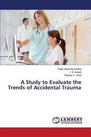 A Study to Evaluate the Trends of Accidental Trauma by Ankini Amrutbhai Patel