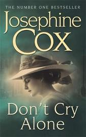 Don't Cry Alone by Josephine Cox image