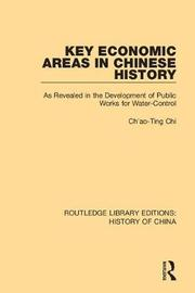 Key Economic Areas in Chinese History by Ch'ao-Ting Chi