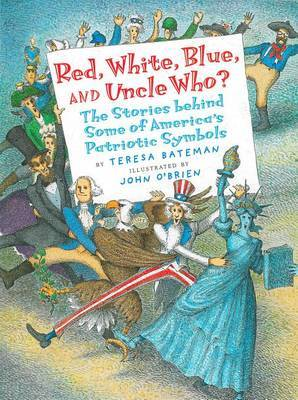Red, White, Blue, and Uncle Who? by Teresa Bateman image