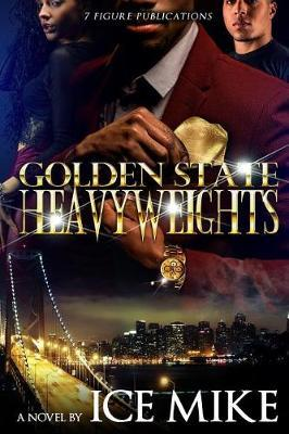 Golden State Heavy Weights by Ice Mike