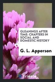 Gleanings After Time by G. L. Apperson image