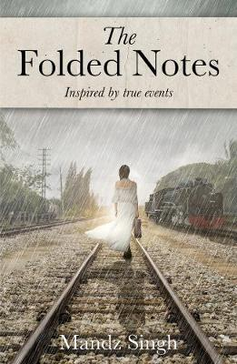 The Folded Notes by Mandz Singh