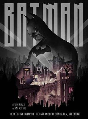 Batman: The Definitive Visual History by Andrew Farago