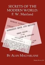 Secrets of the Modern World by Alan Professor MacFarlane