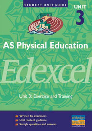AS Physical Education Edexcel: Exercise and Training: Unit 3 by Gavin Roberts