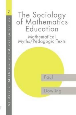 The Sociology of Mathematics Education by Paul Dowling