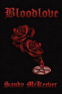 Bloodlove by Sandy G McKeever