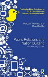 Public Relations and Nation Building by Margalit Toledano