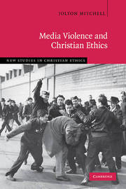 Media Violence and Christian Ethics by Jolyon Mitchell image
