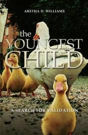 The Youngest Child by Aretha D Williams