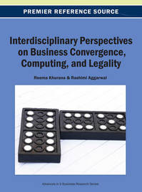 Interdisciplinary Perspectives on Business Convergence, Computing, and Legality by Khurana
