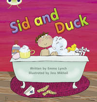Bug Club Phonics Bug Set 04 Sid and Duck by Emma Lynch