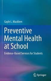 Preventive Mental Health at School by Gayle L Macklem