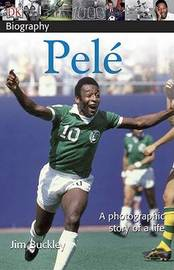 DK Biography: Pele by James Buckley
