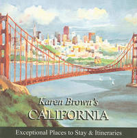 Karen Brown's California: Exceptional Places to Stay and Itineraries: 2010 by June Eveleigh Brown image